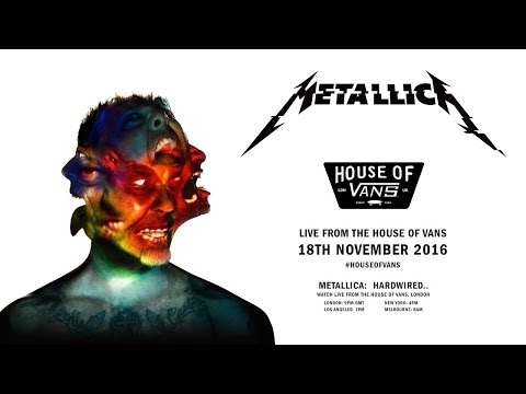 Metallica: Hardwired… Live from The House of Vans, London