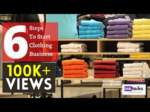 6 Steps to Start a Clothing Business   Business Ideas   Ha Talks
