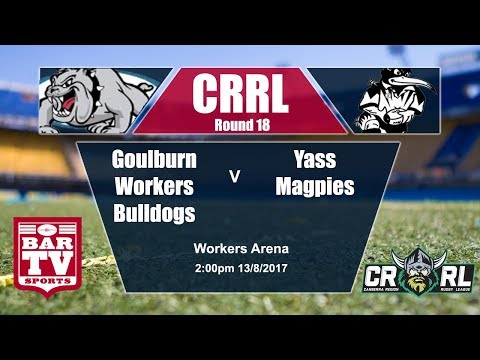 2017 Canberra RL - Round 18 - Goulburn Workers v Yass Magpies