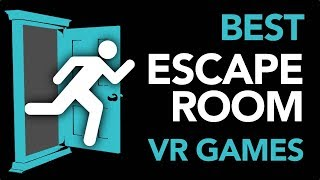 The Best Escape Room VR Games