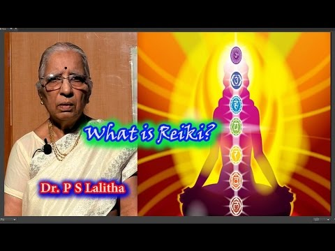 Reiki | Universal Life Force Energy | Cosmic Energy | Seven Major Chakras | Dr.P. S.Laltha