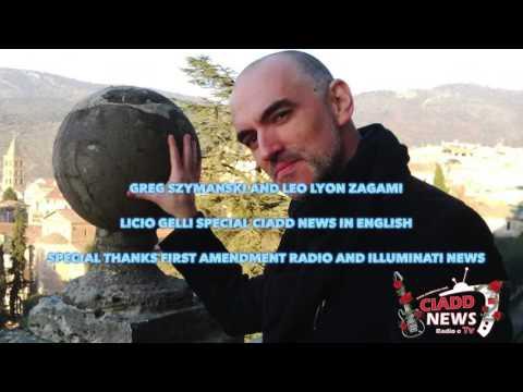LICIO GELLI SPECIAL CIADD NEWS IN ENGLISH - Greg Szymanski and Leo Lyon Zagami