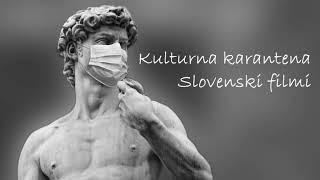 Kulturna karantena - #2 Slovenski filmi