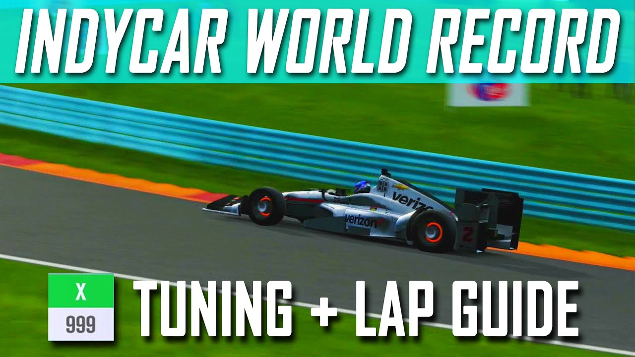Forza Motorsport 7 - IndyCar Watkins Glen World Record - IndyCar Tuning Guide