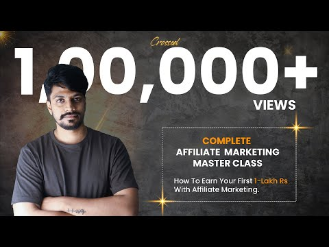 Complete Affiliate Marketing Masterclass | Beginners to Advanced | Earn your first 1-lakh 😎