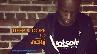 Sexy Vocal Soulful House DJ Mix by JaBig - DEEP & DOPE 156