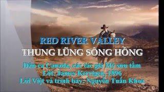 """Ca khúc """"Thung lũng sông Hồng"""" (Red river valley-Cowboy love song), Tuấn Khoa đặt lời Việt"""