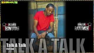 Patexxx - Talk A Talk [Ant-z Ness Riddim] July 2012