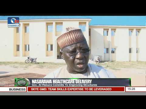 News Across Nigeria: Gov Al-Makura Commits To Improving Healthcare Delivery Structures Pt 3