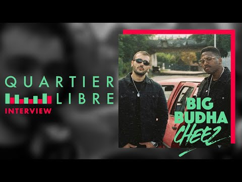Youtube: [QUARTIER LIBRE] Big Budha Cheez / Interview