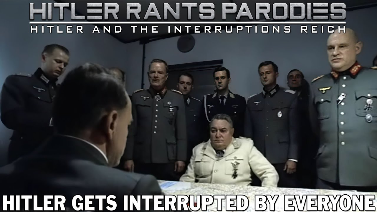 Hitler gets interrupted by everyone