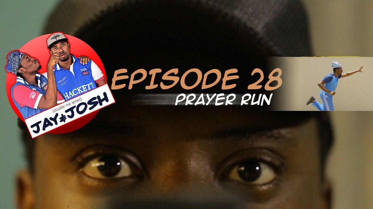 Download Jay & Josh Series 28 (prayer run)