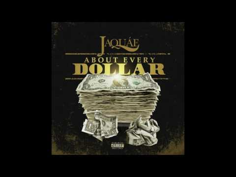 """Jaquae - """"About Every Dollar"""" Audio Only"""