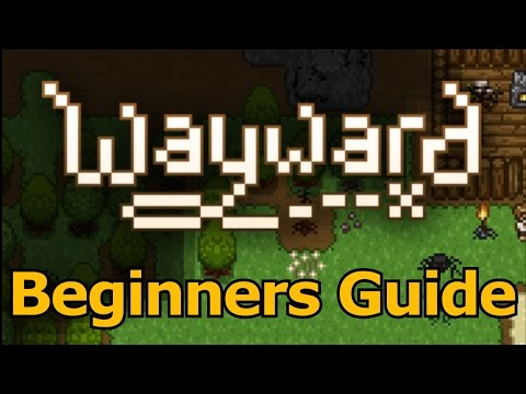 Wayward Beginner Guide & Tutorial ( Surviving Your First Day )