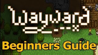 Wayward Beginner Guide  Tutorial  Surviving Your First Day