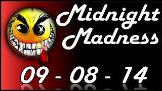 Midnight Madness - September 8, 2014 (Returning to YouTube)