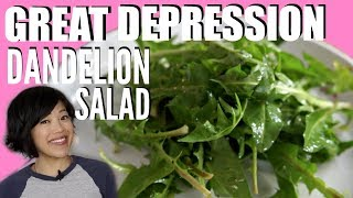 Clara's Great Depression DANDELION SALAD | HARD TIMES - recipes from times of food scarcity