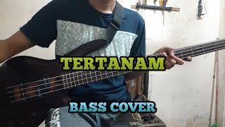 Bass COVER || TERTANAM -Tony Q Rastafara