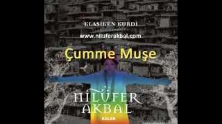 Nilüfer Akbal - Çumme Muşe (Klasiken Kurdi - 2014)