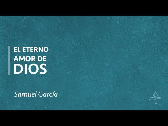 El eterno amor de Dios - Samuel García