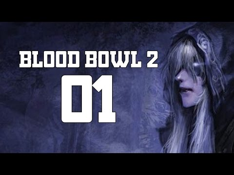 Blood Bowl 2 - Part 1 (Dark Elf Team)