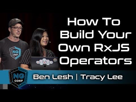 How To Build Your Own RxJS Operators | Ben Lesh & Tracy Lee