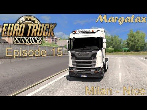 Euro Truck Simulator 2 - #15 - Milan - Nice - Nouveau camion !