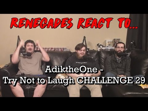 Renegades React to... AdiktheOne - Try Not to Laugh 29