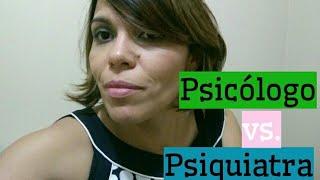 Diferença entre Psicólogo e Psiquiatra