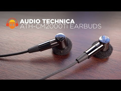 Audio Technica ATH-CM2000Ti Earbud Review - A New Golden Age For Earbuds?