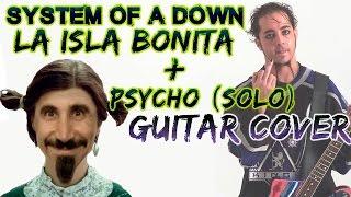 System of a Down - La Isla Bonita + Psycho (guitar cover)