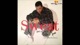 Keith Sweat Ft. Kut Klose - Get Up On It