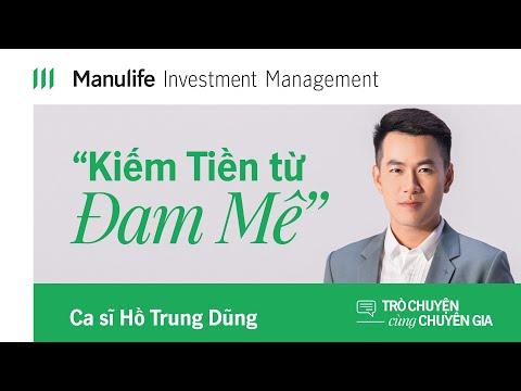Quỹ đầu tư Manulife | Kiếm tiền từ đam mê | Trò chuyện cùng chuyên gia | Hồ Trung Dũng (Official)