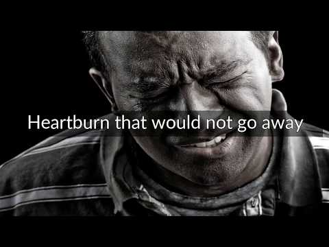 Heartburn that would not go away