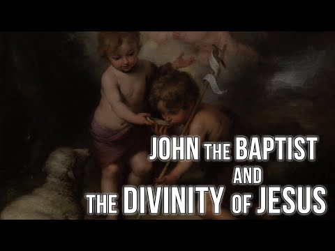 John the Baptist and the Divinity of Jesus
