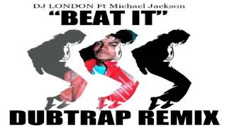 MICHAEL JACKSON BEAT IT DUBTRAP REMIX BY DJ LONDON DOWNLOAD IN DESCRIPTION