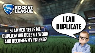 NICEST SCAMMER TELLS ME THE DUPLICATION GLITCH DOESN'T WORK AND BECOMES MY FRIEND ON ROCKET LEAGUE