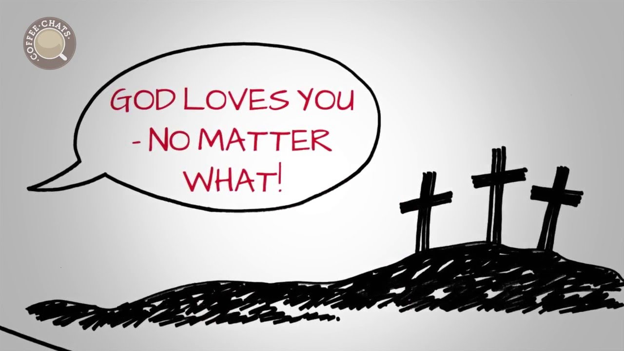 God Loves You No Matter What!