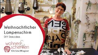 Weihnachtlicher Lampenschirm | DIY Dekoidee von Wohnen & Schenken - Christa Wagner