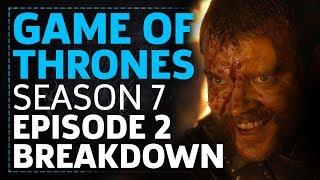 Game Of Thrones Season 7 Episode 2 Stormborn Breakdown!