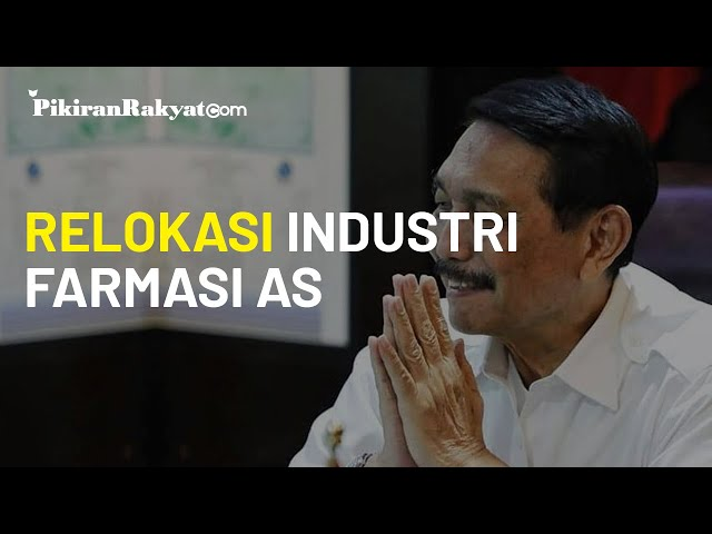 Luhut Binsar Pandjaitan Tawarkan Industri Farmasi yang Tak Lagi Untung di AS Pindah ke Indonesia