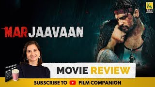 Marjaavan | Bollywood Movie Review by Anupama Chopra | Sidharth Malhotra | Film Companion
