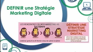 Atelier du Web Saison 4: DÉFINIR une Stratégie Marketing Digitale(, 2015-02-26T16:34:28.000Z)