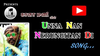 Gana mani in unna nan nerungitan Di full song potti gana mani