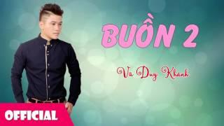 Buồn 2 - Vũ Duy Khánh [Official Audio]