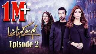 Tum Se Kehna Tha | Episode #02 | HUM TV Drama | 30 November 2020 | MD Productions' Exclusive
