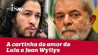 A cartinha de amor de Lula a Jean Wyllys