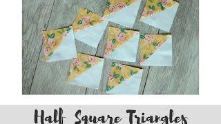 Half Square Triangles Tutorial