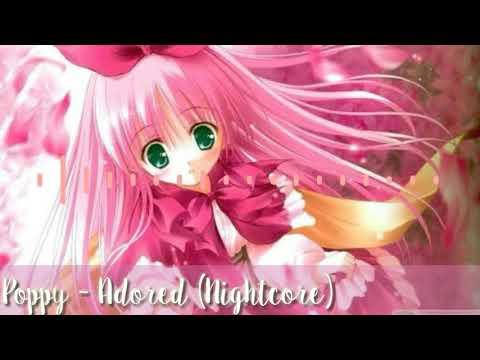 Poppy - Adored ( Nightcore )
