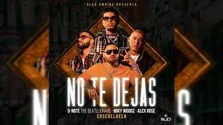No Te Dejas - D- Note The Beatllionare, Alex Rose, Miky Woodz, Cosculluela (Audio Oficial)